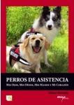 Libro Perros de asistencia de Alison Homsby - Libro Perros de asistencia. La obra de referencia sobre los perros de asistencia: Perros guía, perros para sordos, perros para personas minusválidas y perros de terapia.