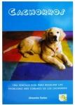 Libro Cachorros - Cachorros es una sencilla guía para resolver los problemas más comunes de los cachorros.
