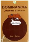 Libro Dominancia...¿Realidad o ficción? - Otra forma de plantearse la relación entre perros y humanos, un pequeño libro con un gran mensaje.