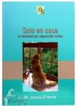 Libro Solo en casa. La ansiedad por separación canina - Solo en casa. La ansiedad por separación canina. Un libro que nos ayuda a prevenir y tratar la ansiedad por separación canina.