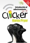 Libro de Introducción al adiestramiento por el Clicker - Libro de Introducción al adiestramiento con el Clicker en un perro y un delfín. Adiestramiento en positivo con su perro. Por Karen Pryor. Edición ampliada.