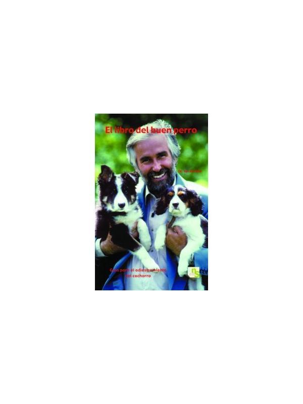 Libro del buen perro de Ian Dunbar - Vivir con un perro puede resultar divertido o una pesadilla. El éxito de la futura relación dependerá de cómo le enseñes al cachorro las reglas y las normas sobre la convivencia en familia. Este es el momento más importante en la vida del perro.