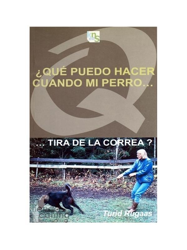 Libro ¿Qué puedo hacer cuando mi perro... tira de la correa? - Un libro por la famosa adiestradora noruega Turid Rugaas donde nos explica cómo trabajar sobre las señales de la calma para pasear a tu perro de la correa en total tranquilidad.