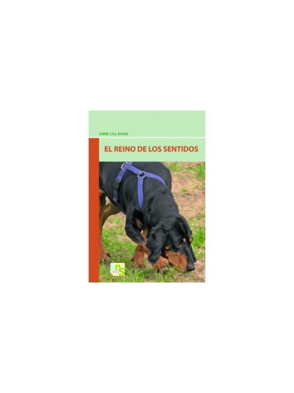 Libro El reino de los sentidos de Anne Lill Kvan - Libro El reino de los sentidos. Entra, de la mano de Anne Lill Kvam, en el sorprendente mundo del trabajo de rastro, descubre todo el potencial de tu perro y disfrutad juntos.