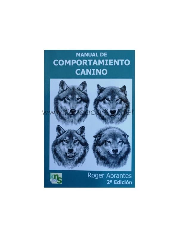 Libro Manual del Comportamiento Canino - Libro que desglosa cada uno de los comportamientos caninos. Ha ayudado a miles de propietarios de perros, adiestradores, estudiantes de etología y veterinarios a comprender el comportamiento del perro.