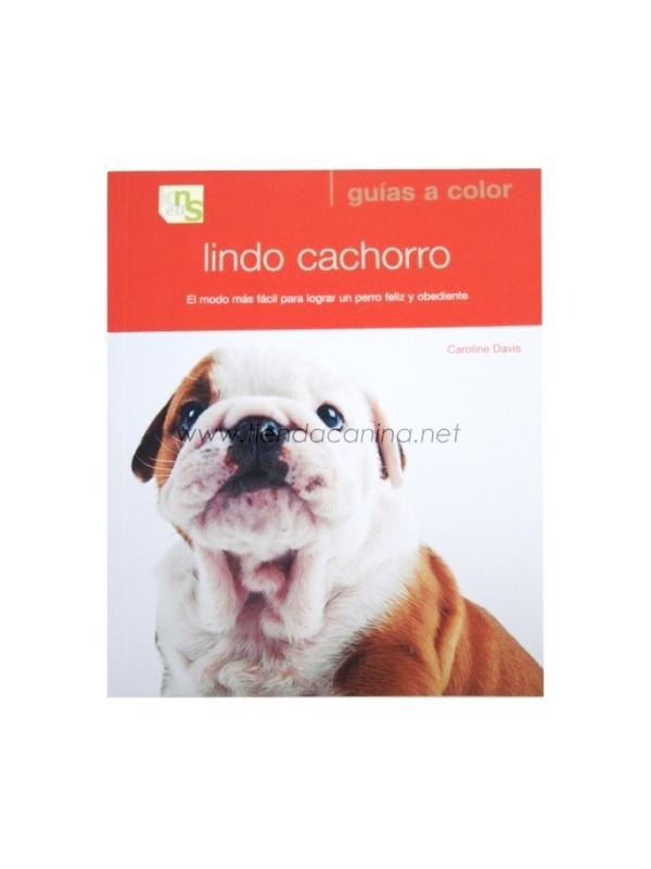 Libro Lindo Cachorro - El Libro Lindo Cachorro te permitirá transformar un indisciplinado y juguetón cachorro en un perro sano, equilibrado y obediente.