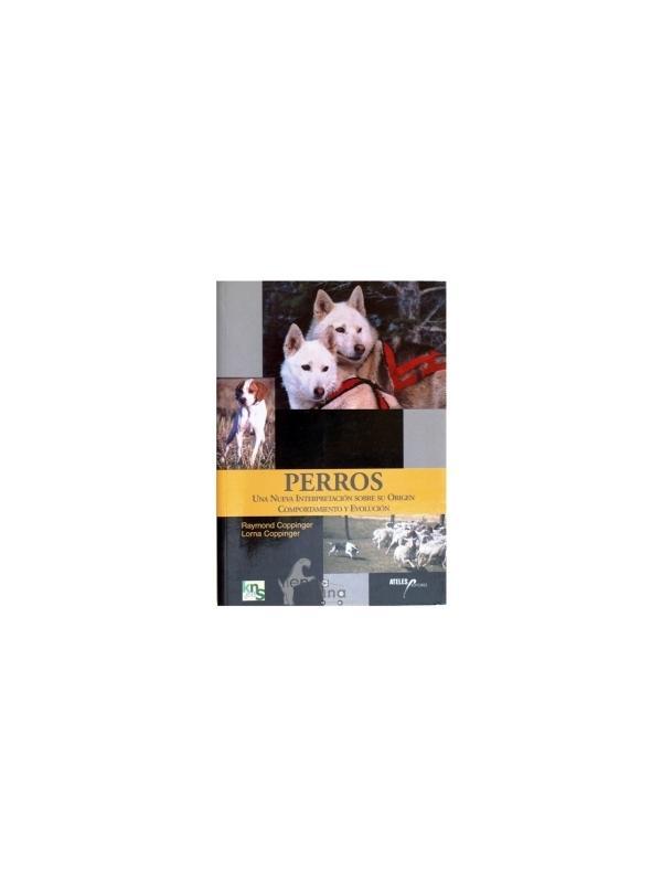 Libro Perros - Libro Perros que nos ofrece una nueva interpretación sobre el origen de los perros, su comportamiento y su evolución.